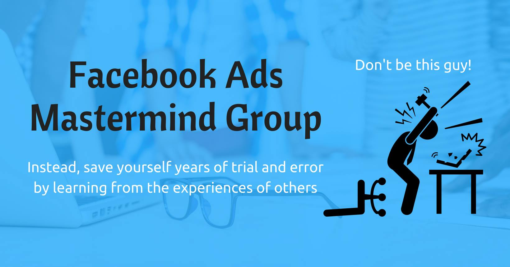 Facebook Ads Mastermind Facebook Group