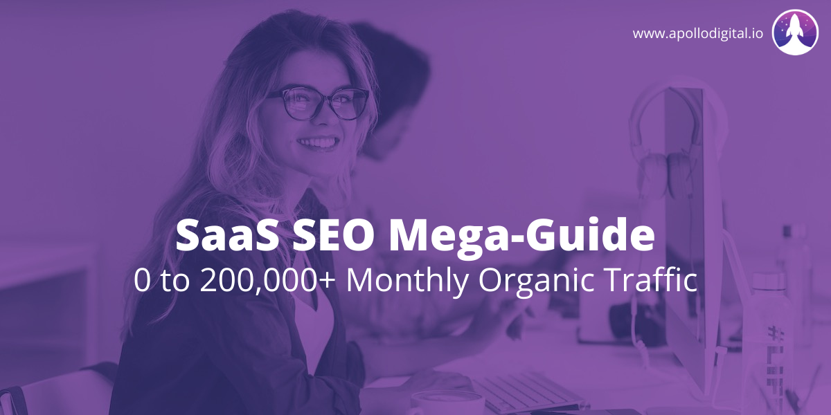 SaaS SEO Mega-Guide - 0 to 200,000+ Monthly Organic Traffic