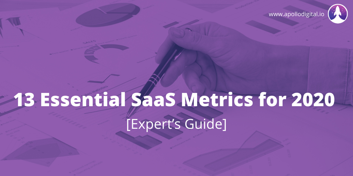 13 Essential SaaS Metrics for 2020 [Expert's Guide]